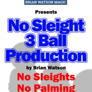 No Sleight 3 Ball Production